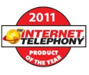 2011 INTERNET TELEPHONY Product of the Year Award